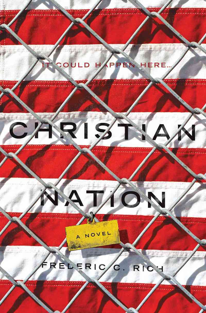 Christian Nation By Rich, Frederic C.