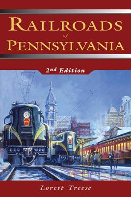 Railroads of Pennsylvania By Treese, Lorett