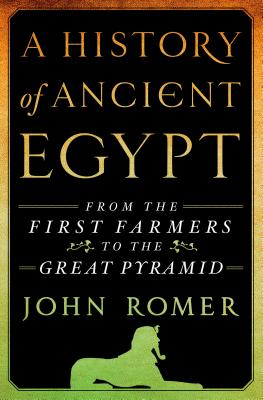 A History of Ancient Egypt By Romer, John