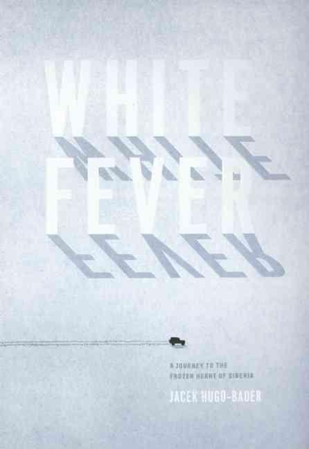 White Fever By Hugo-bader, Jacek